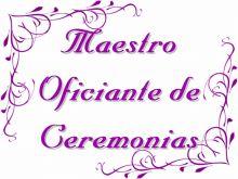 Maestros  Oficiantes  De  Ceremonias