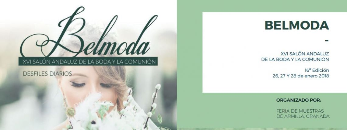 BELMODA XVI SALÓN ANDALUZ DE LA BODA Y LA COMUNIÓN: ARMILLA (GRANADA)